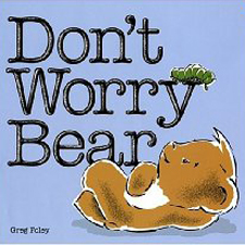'Don't Worry Bear' by Greg Foley